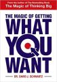 The Magic of Getting What You Want: Book by Schwartz Dr.David J