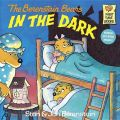 The Berenstain Bears in the Dark: Book by Stan Berenstain , Jan Berenstain