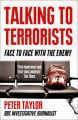 Talking to Terrorists: Face to Face with the Enemy: Book by Peter Taylor