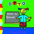 Otto Goes to School: Book by Todd Parr