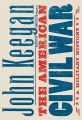 The American Civil War: A Military History: Book by John Keegan