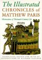 The Illustrated Chronicles of Matthew Paris: Observations of Thirteenth-century Life: Book by Matthew Paris
