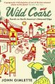 Wild Coast: Travels on South America's Untamed Edge: Book by John Gimlette