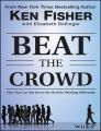 Beat the Crowd : How you can Out-Invest the Herd by Thinking Differently (English): Book by Elisabeth Dellinger, Kenneth L. Fisher