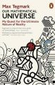 Our Mathematical Universe: My Quest for the Ultimate Nature of Reality: Book by Max Tegmark