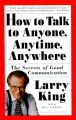 How to Talk to Anyone, Anytime, Anywhere: The Secrets of Good Conversation: Book by Larry King