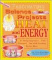 Heat and Energy (Fascinating Science Projects) (English) (library binding): Book by Bobbi Searle