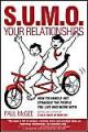 SUMO Your Relationships: How to Handle Not Strangle the People You Live and Work with: Book by Paul McGee