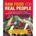 Raw Food for Real People: Living Vegan Food Made Simple: Book by Rod Rotondi