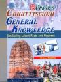 Chhattisgarh General Knowledge: Book by Dr. C. L. Khanna