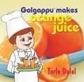 Golgappu Makes Orange Juice: Book by Tarla Dalal
