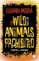 Wild Animals Prohibited : Stories, Anti - stories (English) (Paperback): Book by Subimal Misra