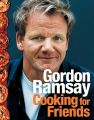Cooking for Friends: Book by Gordon Ramsay