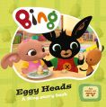 Bing Eggy Heads: Book by Harpercollins
