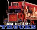 Seymour Simon's Book of Trucks: Book by Seymour Simon