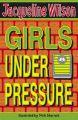 Girls Under Pressure: Book by  Jacqueline Wilson