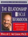 The Relationship Rescue Workbook: Exercises and Self-Tests to Help You Reconnect with Your Partner: Book by Dr. Phillip McGraw