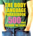 The Body Language Phrasebook: 500 Ways to Read the Signs: Book by Nick Marshallsay