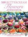100 Buttercream Flowers: The Complete Step-by-Step Guide to Piping Flowers in Buttercream Icing: Book by Valerie Valeriano