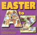 Easter A to Z: Every Letter Tells a Story: Book by Lisa Flinn