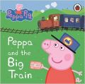 Peppa Pig: Peppa and the Big Train: My First Storybook: Book by Ladybird