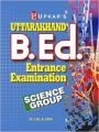 Uttarakhand B.Ed. Entrance Examination (Science  Group): Book by Dr. Lal & Jain