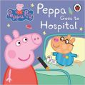 Peppa Pig: Peppa Goes to Hospital: My First Storybook: Book by Lady Bird