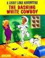 A Lucky Luke Adventure: The Dashing White Cowboy (English) (Paperback): Book by Rene Goscinny