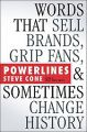 Powerlines: Words That Sell Brands, Grip Fans, and Sometimes Change History: Book by Steve Cone