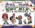 Sea Life Art and Activities: Creative Learning Experiences for 3 to 7 Year Olds: Book by Judy Press
