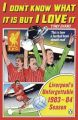 I Don't Know What it is but I Love it: Liverpool's Unforgettable 1983-84 Season: Book by Tony Evans