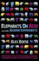 Elephants On Acid: Book by Alex Boese