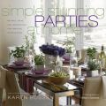 Simple Stunning Parties at Home: Recipes, Ideas and Inspirations for Creative Entertaining: Book by Karen Bussen , William Geddes
