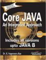 Core Java: An Integrated Approach  New: Includes All Versions upto Java 8 (English) (Paperback): Book by R. Nageswara Rao, DT Editorial Services