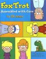 Foxtrot: Assembled With Care: Book by Bill Amend