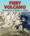 Fiery Volcano: The Eruption of Mount St. Helens: Book by Carmen Bredeson