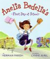 Amelia Bedelia's First Day of School: Book by Herman Parish