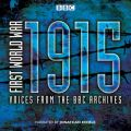 First World War: 1915: Voices from the BBC Archives: Book by Mark Jones