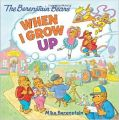 When I Grow Up : The Berenstain Bears (English) (Paperback): Book by Mike Berenstain