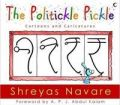 The Politickle Pickle: Book by Shreyas Navare, Foreword by: A.P.J. Abdul Kalam