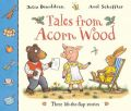 Tales from Acorn Wood: Three Lift-the-Flap Stories: Book by Julia Donaldson