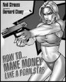 How to Make Money Like a Porn Star: Book by Neil Strauss , Bernard Chang
