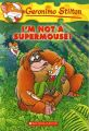 I'm Not a Supermouse! (English) (Paperback): Book by Geronimo Stilton