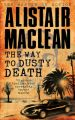 The Way to Dusty Death: Book by Alistair Mac Lean