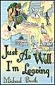 Just as Well I'm Leaving: To the Orient with Hans Christian Andersen: Book by Michael Booth
