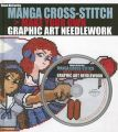 Manga Cross-Stitch: Make Your Own Graphic Art Needlework: Book by Helen McCarthy