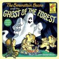 The Berenstain Bears and the Ghost of the Forest: Book by Stan Berenstain , Jan Berenstain