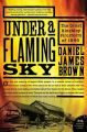 Under a Flaming Sky: The Great Hinckley Firestorm of 1894: Book by Daniel James Brown