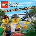 Lego City: Cops, Crocs, and Crooks!: Book by Trey King