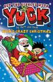 Yuck's Crazy Christmas: Book by Matt , Dave